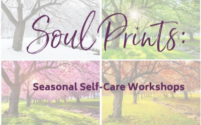 Soul Prints: Seasonal Self-Care Workshops